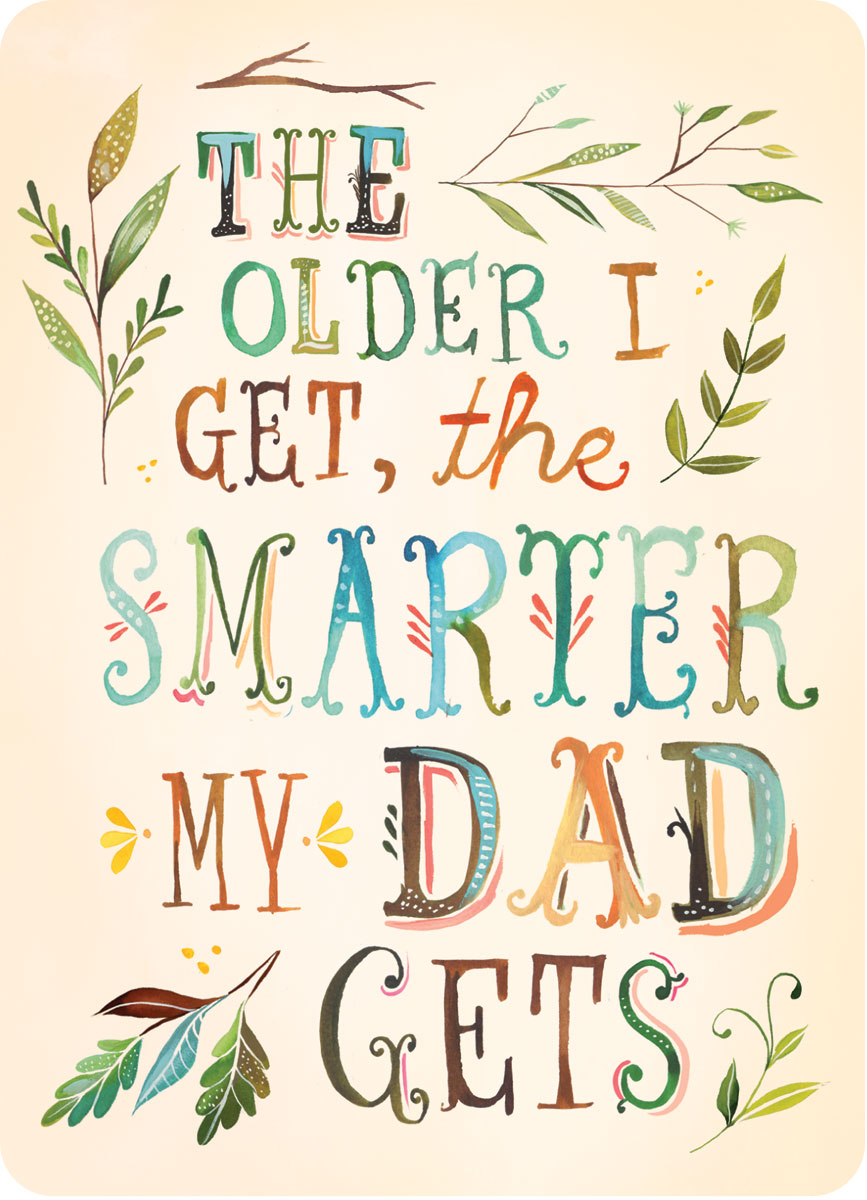 MP303F-madison-park-greetings-group-katie-daisy-fathers-day-the-older-i-get-the-smarter-my-dad-gets-lettering