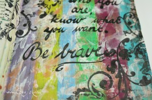 be brave - mixed media quote